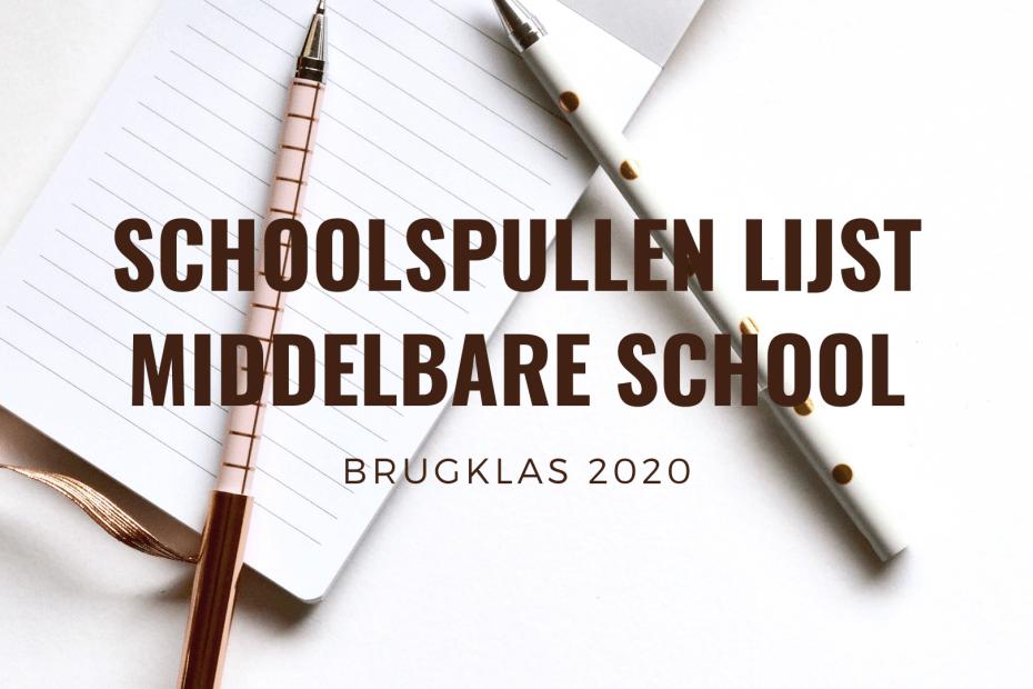 Schoolspullen-lijst-middelbare-school-brugklas-2020 tips voor school