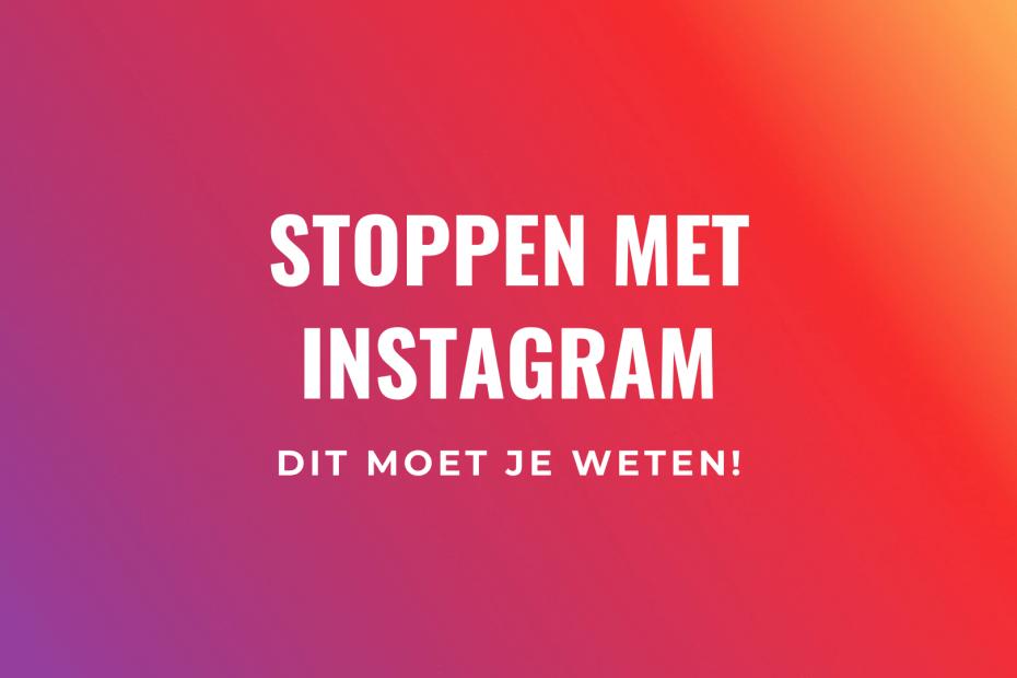 Stoppen met Instagram waarom tips
