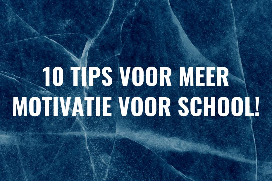 10 tips voor meer motivatie voor school