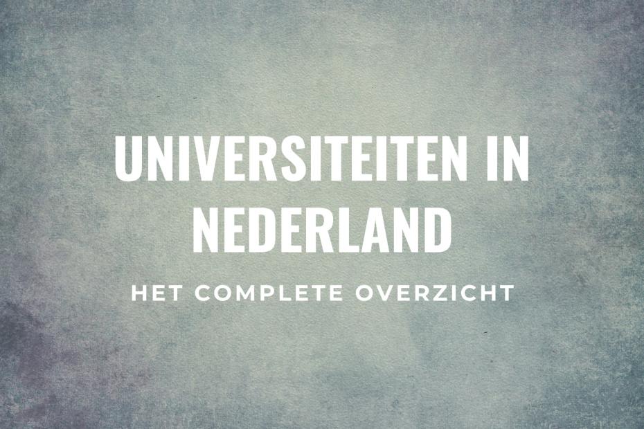 Universiteiten in Nederland overzicht Nederlandse universiteiten titel