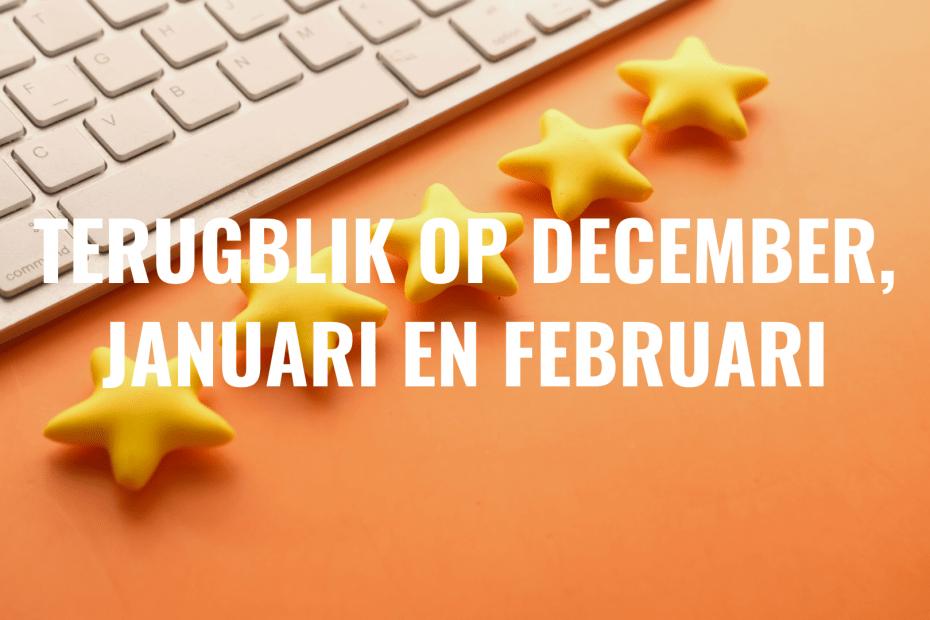 Terugblik december januari februari