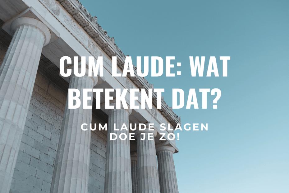 Cum laude betekenis eindexamen slagen tips titel