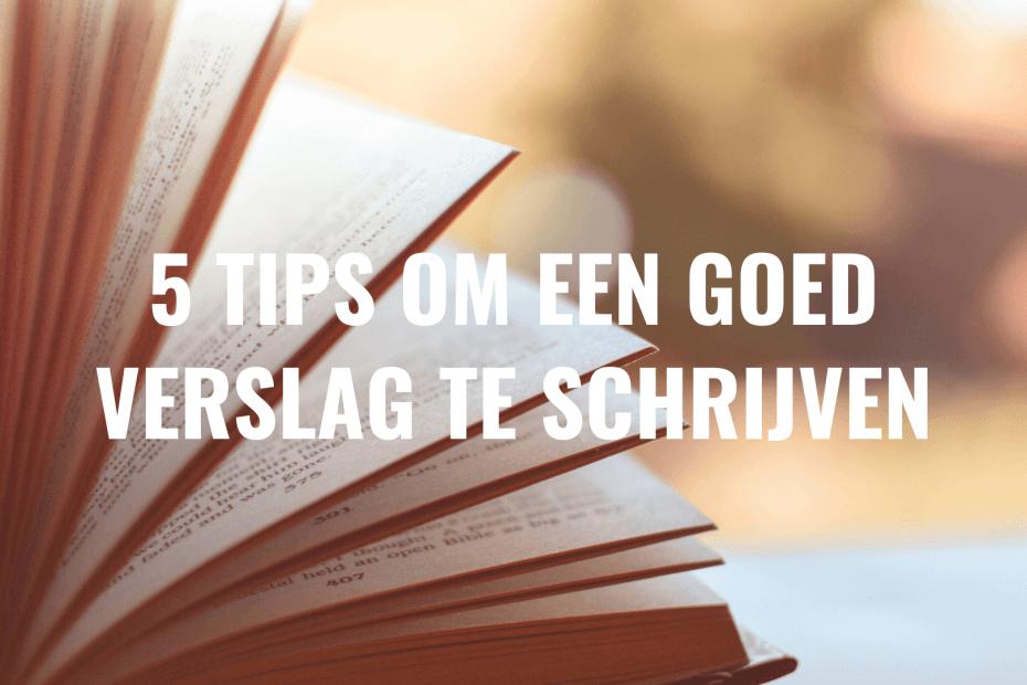 Goed verslag schrijven tips